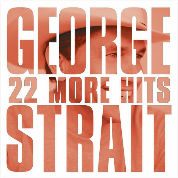 22 MORE HITS BY STRAIT,GEORGE (CD)