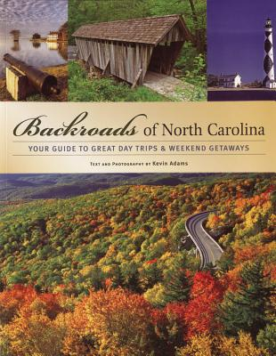 Backroads of North Carolina By Adams, Kevin