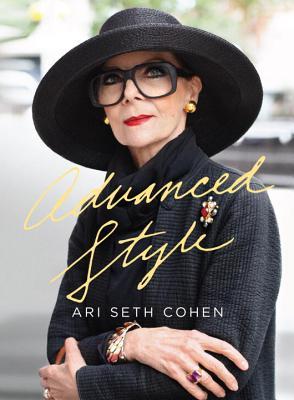 Advanced Style By Cohen, Ari Seth/ Cohen, Ari Seth (PHT)/ Kalman, Maira (INT)/ Von Teese, Dita (CON)